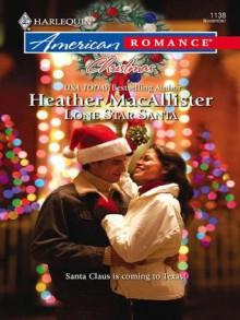 Lone Star Santa (Harlequin American Romance) - Heather MacAllister