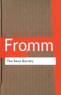 The Sane Society - Erich Fromm
