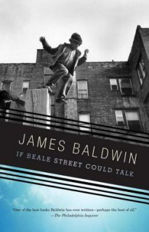 If Beale Street Could Talk - James Baldwin
