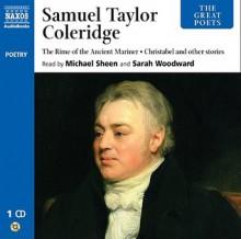 The Great Poets: Samuel Taylor Coleridge - Samuel Taylor Coleridge, Michael Sheen, John Moffatt