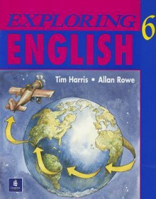 Exploring English 6 (Student Edition) (Bk. 6) - Tim Harris