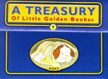 A Treasury of Little Golden Books : The Poky Little Puppy, the Saggy Baggy Elephant, Scuffy the Tugboat, the Shy Little Kitten, Tootle the Train - Golden Books