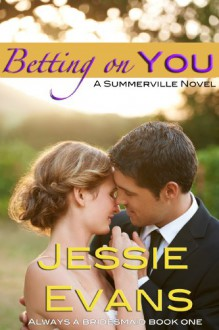 Betting On You - Jessie Evans