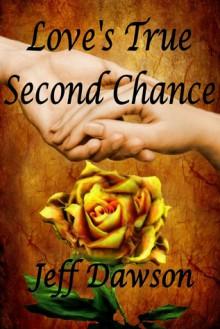 Love's True Second Chance - Jeff Dawson