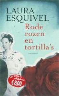 Rode rozen en tortilla's - Laura Esquivel,F. Mendelaar,H. Peteri