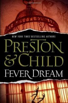 Fever Dream - 'Douglas Preston', 'Lincoln Child'