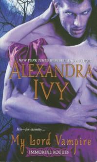 My Lord Vampire - Alexandra Ivy,Debbie Raleigh