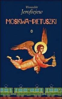 Moskwa — Pietuszki - Wieniedikt Jerofiejew