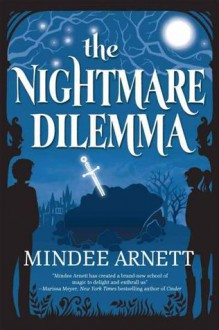 The Nightmare Dilemma - Mindee Arnett