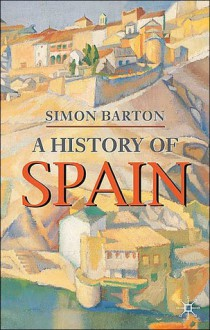 A History of Spain - Simon Barton