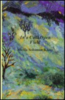 In a Cold Open Field - Sheila Solomon Klass
