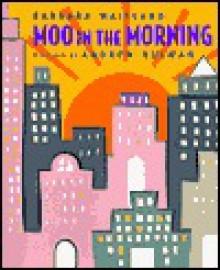 Moo in the Morning - Barbara Maitland, Andrew Kulman