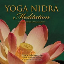 Yoga Nidra Meditation: Chakra Theory & Visualization - Jonn Mumford, Jasmine Riddle