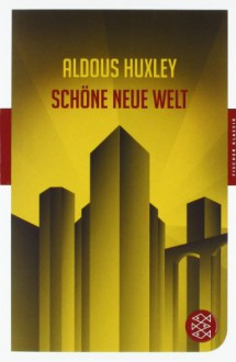Schöne neue Welt: ein Roman der Zukunft - Aldous Huxley,Herberth E. Herlitschka