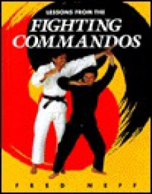 Lessons from the Fighting Commandos - Fred Neff, Patrick O'Leary