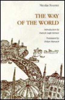 The Way of the World - Nicholas Bouvier, Nicholas Bouvier, Patrick Leigh Fermor, Robyn Marsack