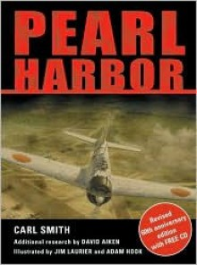 Pearl Harbor: Revised 60th Anniversary Edition with FREE CD (Trade Editions) - Carl Smith, Jim Laurier