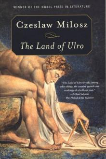 The Land of Ulro - Czesław Miłosz, Louis Iribarne