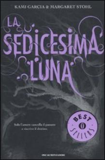 La sedicesima luna - Maria Cristina Leardini, Kami Garcia, Margaret Stohl