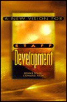 A New Vision for Staff Development - Dennis Sparks, Stephanie Hirsh