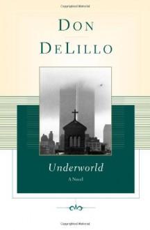 Underworld - Don DeLillo