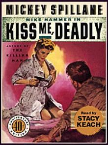 Kiss Me, Deadly - Mickey Spillane, Stacy Keach