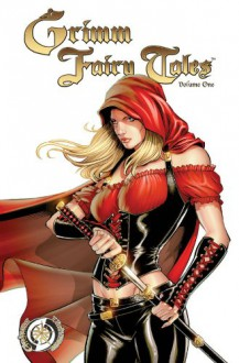Grimm Fairy Tales Vol. 1 - Ralph Tedesco, Joe Tyler