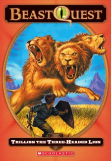 Trillion The Three-Headed Lion - Adam Blade, Ezra Tucker