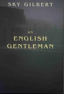 English Gentleman - Sky Gilbert