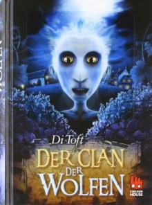Wolfen: Der Clan der Wolfen - Di Toft