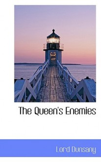 The Queen's Enemies - Lord Dunsany