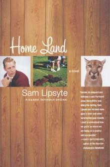 Home Land - Sam Lipsyte