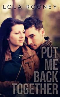 Put Me Back Together - Lola Rooney
