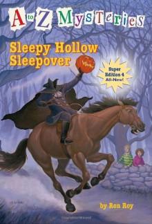 Sleepy Hollow Sleepover - Ron Roy,John Steven Gurney