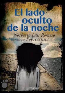 El lado oculto de la noche - Norberto Luis Romero, Pobreartista