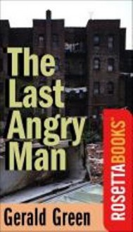 The Last Angry Man (RosettaBooks Into Film Series) - Gerald Green