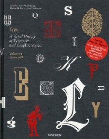 Type: A Visual History of Typefaces and Graphic Styles - Cees W. De Jong, Alston W. Purvis, Jan Tholenaar