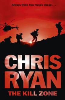 The Kill Zone - 1st Edition/1st Impression - Chris Ryan