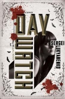 Day Watch - Sergei Lukyanenko