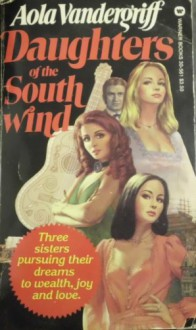 Daughters Of The South Wind - Aola Vandergriff