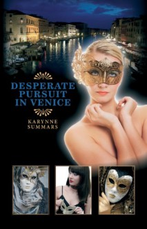 Desperate Pursuit in Venice (#1) - Karynne Summars