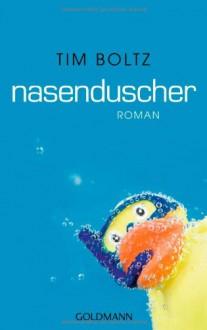 Nasenduscher - Tim Boltz