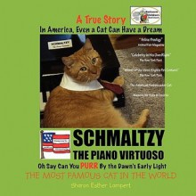 In America, Even a Cat Can Have a Dream: Schmaltzy: The Piano Virtuoso - Sharon Esther Lampert