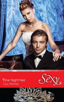 Mills & Boon : One Night Heir (By His Royal Decree) - Lucy Monroe