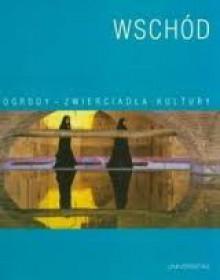 Wschód - Leszek Sosnowski, Anna Iwona Wójcik
