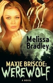Maxie Briscoe: Werewolf - Melissa Bradley