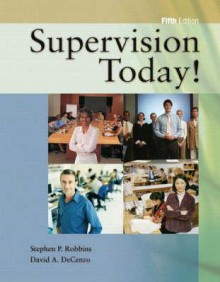 Supervision Today & Self Assessment Library Pkg - Stephen P. Robbins, David A. DeCenzo