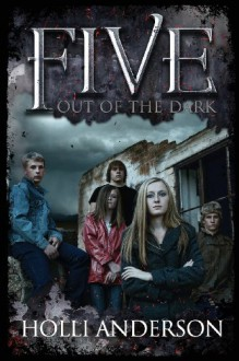 Five: Out of the Dark - Holli Anderson