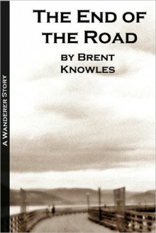 The End of the Road - Brent Knowles