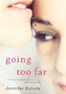 Going Too Far - Jennifer Echols